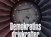 Demokratins drivkrafter under lupp
