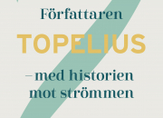 Antologi visar författaren Topelius i nytt ljus