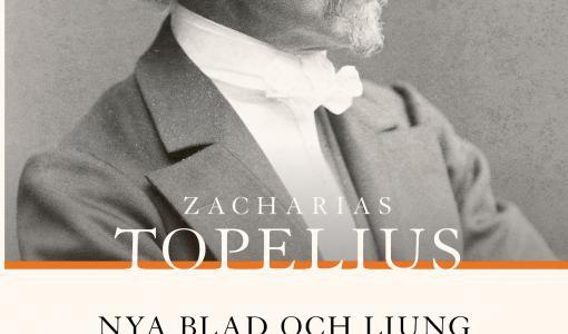 Topelius lyrik utges nu i sin helhet