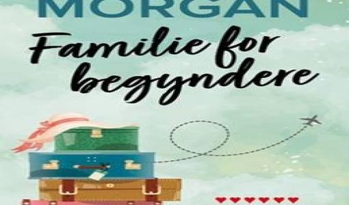 Nyhed på vej fra HarperCollins: FAMILIE FOR BEGYNDERE af Sarah Morgan