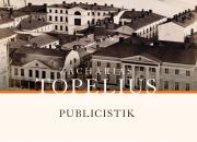 Ny digital utgåva: Journalisten Topelius stod på läsarnas sida